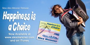 happiness is a choice - new cd from Alex Meixner now available