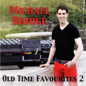Michael Bridge Old Time Favourites 2