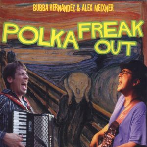 Polka Freak Out - Bubba Hernane