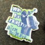Why Die Thirsty? Hat Pin