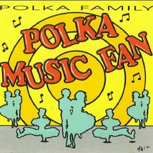 polka music fan polka family band CD