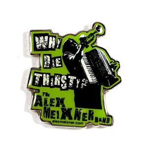 Hat Pin Why Die Thirsty Alex Meixner Band