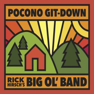 Rick Hirsh's Big Ol' Band Pocono Git Down