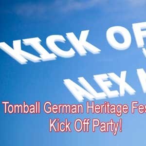 Tomball German Heritage Festival Kick Off Party