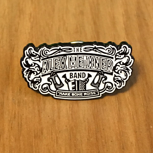 Alex Meixner Band Make Some Noise Pin
