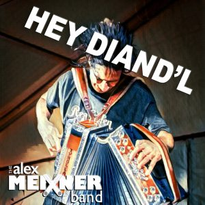 Hey Diand'l Cover Alex Meixner Band