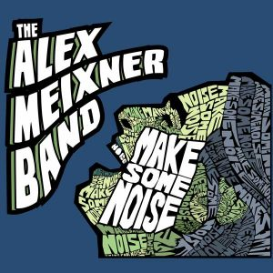 Make Some Noise Alex Meixner Band Cover