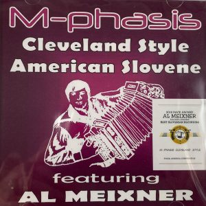 M Phasis Al Meixner Cd Cleveland Style American Slovene