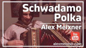 Schwadamo Polka Alex Meixner 2