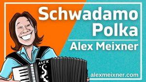 Schwadamo Polka Alex Meixner