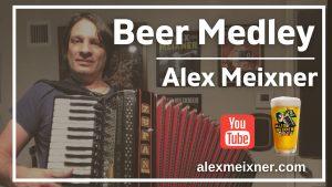 Beer Medley Polka Alex Meixner Youtube