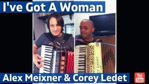 Ive Got A Woman Alex Meixner Corey Ledet